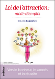 Loi de l'attraction : mode d'emploi