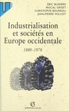 Industrialisation et sociétés en Europe occidentale (1880-1970)