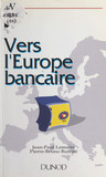 Vers l'Europe bancaire