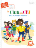 Premières lectures CE1 Le club des CE1 - Lina dit non à la pollution