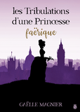 Les Tribulations d'une Princesse Faërique