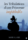 Les Tribulations d'une Princesse Improbable