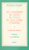 Les chansons de geste du cycle de Guillaume d'Orange (3). Les Moniages Guibourc