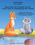 Racoon Willi and Friederike the fox: A story book for philosophizing with children