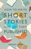 How to Write Short Stories and Get Them Published