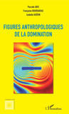 Figures anthropologiques de la domination