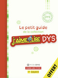 Le petit guide de la collection J'aime lire dys