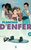 Planches d'enfer — Tome 3