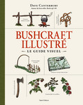Bushcraft, le guide illustré
