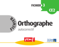 Fichier Orthographe 3 - Fiches Elèves