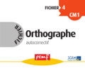 Fichier Orthographe 4 - Fiches Elèves