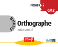 Fichier Orthographe 5 - Fiches Elèves