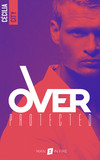 Over Protected - Tome 2