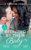 A Forever Family: Reunited By Their Baby