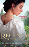 Regency Rogues: Rescued By Temptation