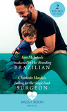 Awakened By Her Brooding Brazilian / Falling For The Single Dad Surgeon