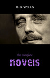 The Complete Novels of H. G. Wells (Over 55 Works: The Time Machine, The Island of Doctor Moreau, The Invisible Man, The War of the Worlds, The History of Mr. Polly, The War in the Air and many more!)