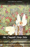 The Complete Fairy Tales of Hans Christian Andersen: 168 Fairy Tales in one volume