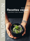 Wild & the moon – recettes végan