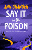 Say it with Poison (Mitchell & Markby 1)