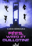 Fées, weed et guillotines