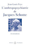 L'anthropopsychiatrie de Jacques Schotte - Une introduction