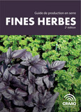 Guide de production en serre - Fines herbes 2e édition