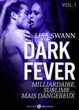 Dark Fever - Milliardaire, sublime… mais dangereux - vol.1