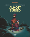 The Amazing Adventures of Jules - Volume3 - Almost buried!