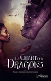 Le chant des dragons, tome 1