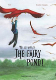 We're going to the Fairy Pond!