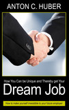 How You Can be Unique and Thereby get Your Dream Job