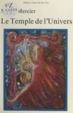 Les chants de l'univers (1). Le temple de l'univers