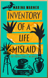 Inventory of a Life Mislaid