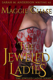The Jeweled Ladies: The Complete Series