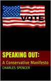 SPEAKING OUT:: A Conservative Manifesto