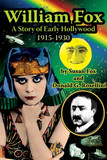 William Fox: A Story of Early Hollywood 1915-1930