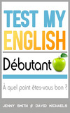 Test My English Débutant: À quel point êtes-vous bon ?