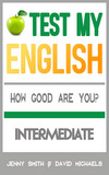 Test My English. Intermediate. How Good Are You?