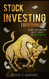 Stock Investing for Beginners : Ultimate Stock Investing Guide & Strategies for Wealth Building