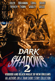 Dark Shadows 2: Voodoo and Black Magic of New Orleans (An Authors on a Train Short Story Collection)