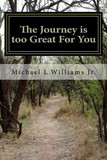 The Journey is too Great for You