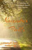 November Falls: A Collection of Community Based Short Stories