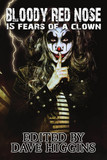 Bloody Red Nose: Fifteen Fears of a Clown