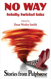 No Way: Totally Twisted Tales: Stories from Pulphouse Magazine