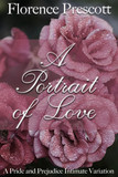 A Portrait of Love: A Time Travel Pride and Prejudice Intimate Variation
