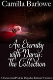 An Eternity with Darcy - The Collection: A Paranormal Pride and Prejudice Intimate Variation