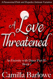 A Love Threatened: A Paranormal Pride and Prejudice Intimate Variation