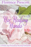 Her Healing Hands: A Pride and Prejudice Sensual Intimate