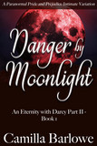 Danger by Moonlight: A Paranormal Pride and Prejudice Intimate Variation